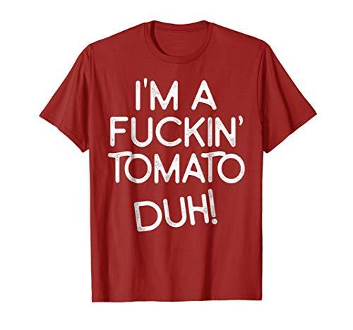 I'm A Fuckin Tomato Duh Funny Adult Halloween -
