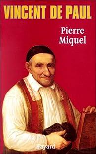 Vincent de Paul par Pierre Miquel