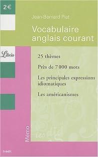 Vocabulaire anglais courant par Jean-Bernard Piat