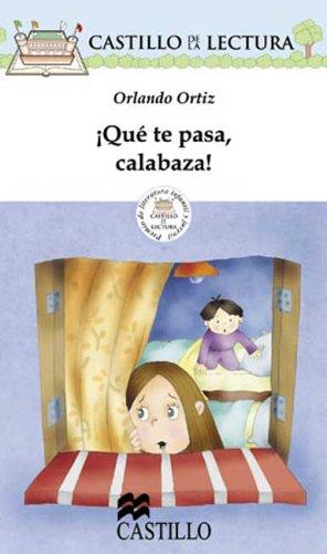 Read Online Que Te Pasa, Calabaza! (Castillo de la Lectura Blanca) (Spanish Edition) PDF ePub fb2 book