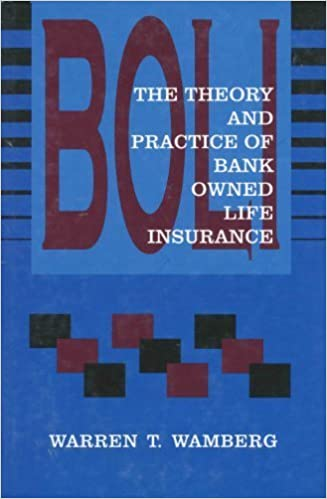 The Theory & Practice of Bank-Owned Life Insurance