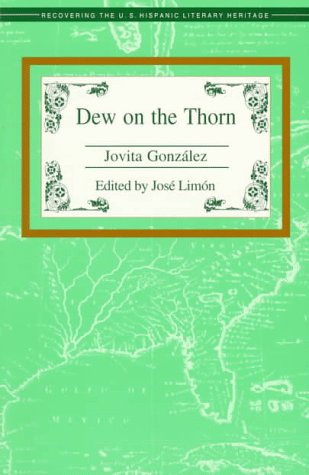 Dew on the Thorn (Recovering the U.S. Hispanic Literary Heritage)
