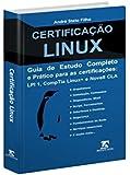 [LANÇAMENTO - ACOMPANHAM 38 SUPER BÔNUS]:Certificação Linux - Guia Completo de Estudos Para as Certificações - LPI 1, CompTia Linux + e Novell CLP