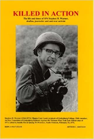 Killed In Action: The Life And Times Of Sp4 Stephen H. Warner, Draftee, Journalist And Anti-war Activist