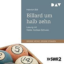 Billard um halb zehn Hörbuch von Heinrich Böll Gesprochen von: Walter Schwarz