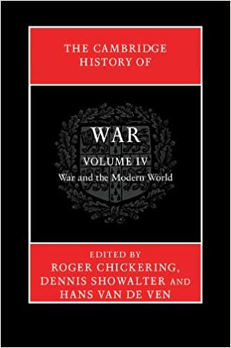 The Cambridge History of War: Volume 4, War and the Modern World