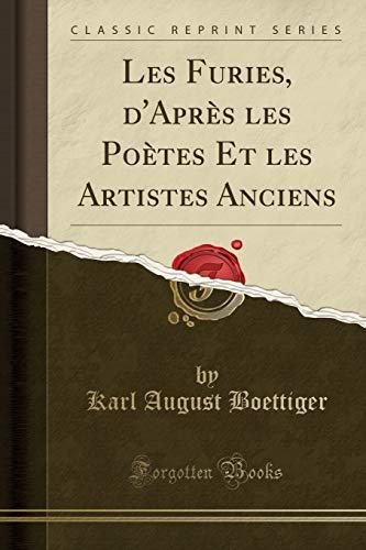 Les Furies, D'Après Les Poètes Et Les Artistes Anciens Classic Reprint French Edition