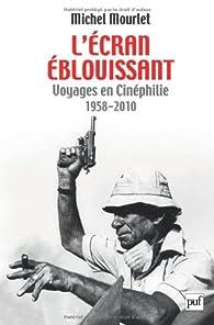 L'écran éblouissant par Michel Mourlet