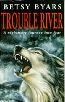 Trouble River by Betsy Byars (7-Mar-1997)