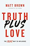 img - for Truth Plus Love: The Jesus Way to Influence book / textbook / text book