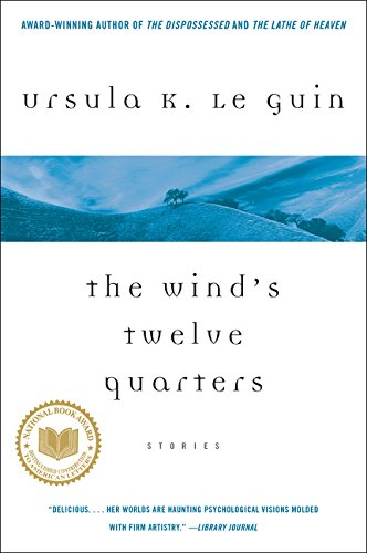 The Wind's Twelve Quarters: Stories by Le Guin, Ursula K.
