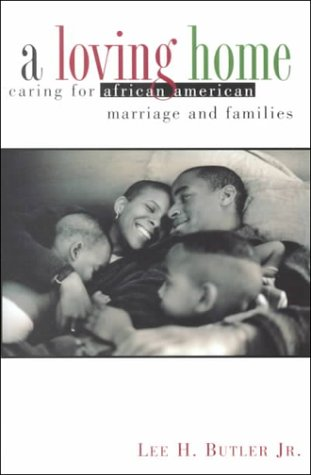 Loving Home: Caring for African American Marriage and Families