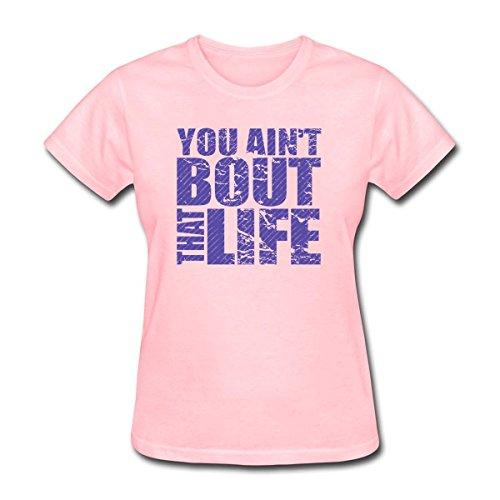 KUYUE Women's You Ain't Bout That Life T-Shirt