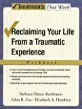img - for Barbara Olasov Rothbaum: Reclaiming Your Life from a Traumatic Experience : A Prolonged Exposure Treatment Program Workbook (Paperback); 2007 Edition book / textbook / text book