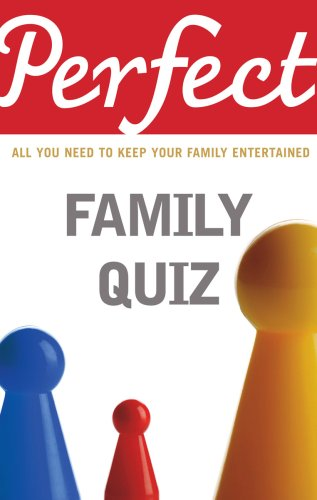 Perfect Family Quiz (Fact Or Fiction Quiz Questions And Answers)