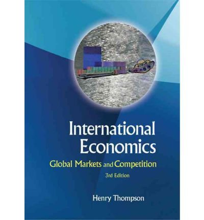 Download [(International Economics: Global Markets and Competition )] [Author: Henry Thompson] [Apr-2011] pdf epub