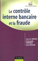 Le contrôle interne bancaire et la fraude