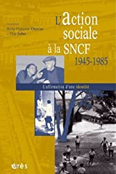 L'action sociale à la SNCF 1945-1985 (French Edition)