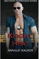 Knight Heat (Southern Surrender) (Volume 1) Paperback