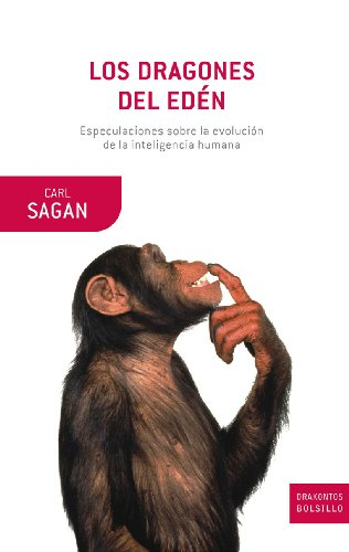 Descargar Libro Los Dragones Del Edén: Especulaciones Sobre La Evolución De La Inteligencia Humana Carl Sagan