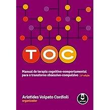 TOC. Manual de Terapia Cognitivo Comportamental Para o Transtorno Obsessivo Compulsivo