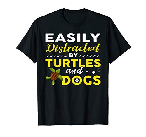 Easily Distracted By Turtles And Dogs - Pets Gift Tshirt -