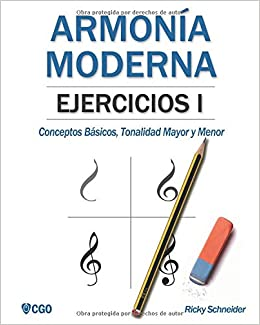 Armonía moderna, EJERCICIOS I: Conceptos Básicos, Tonalidad Mayor y Tonalidad Menor: Amazon.es: Ricky Schneider: Libros