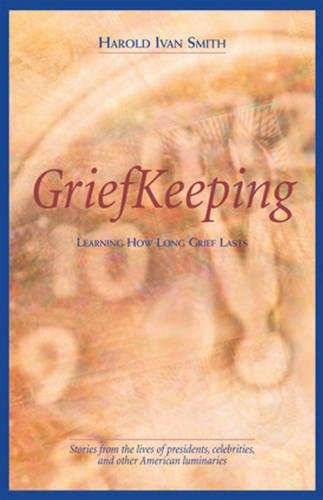 Grief Keeping: Learning How Long Grief Takes