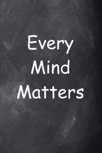 Every Mind Matters Journal Chalkboard Design: (Notebook, Diary, Blank Book) (Teacher Inspiration Journals Notebooks Diaries)