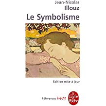 Le Symbolisme: Inédit (Ldp Ref.Inedits) (French Edition)