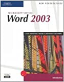 New Perspectives on Microsoft Office Word 2003 : Introductory, Zimmerman, S. Scott and Zimmerman, Beverly B., 0619206683