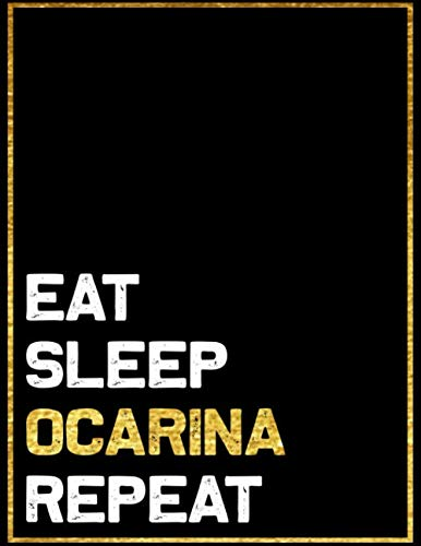 Eat Sleep Ocarina Repeat: Blank Sheet Ocarina  Wide Staff Manuscript Paper Notebook For Kids  6 Large Staves Per Page 8  x 11, 60 Sheets, 120 Pages