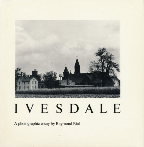 Ivesdale: A Photographic Essay