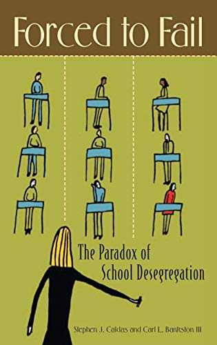 Forced to Fail: The Paradox of School Desegregation