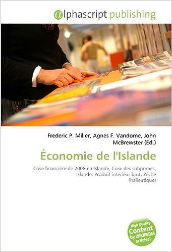 En ligne téléchargement gratuit Économie de l'Islande: Crise financière de 2008 en Islande, Crise des subprimes, Islande, Produit intérieur brut, Pêche (halieutique) epub, pdf