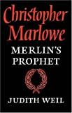 img - for Christopher Marlowe: Merlin's Prophet by Judith Weil (2009-03-09) book / textbook / text book