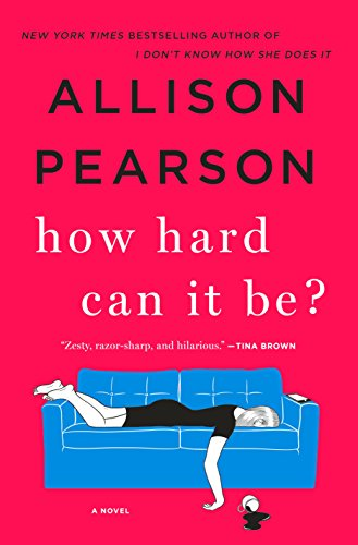 How Hard Can It Be?: A Novel