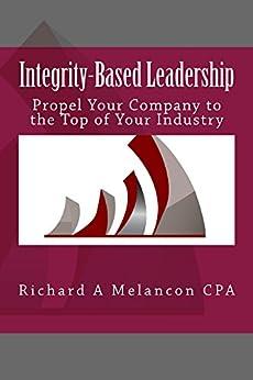Integrity-based Leadership by [Melancon, Richard]