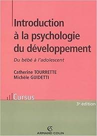 Introduction à la psychologie du développement : Du bébé à l'adolescent par Catherine Tourrette