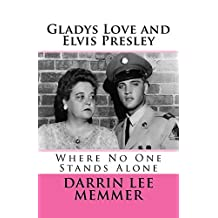 Gladys Love and Elvis Presley: Where No One Stands Alone