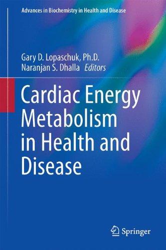 Cardiac Energy Metabolism In Health And Disease  Advances In Biochemistry In Health And Disease