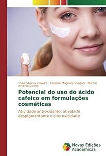 Potencial do uso do ácido cafeico em formulações cosméticas: Atividade antioxidante, atividade despigmentante e