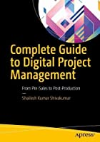 Complete Guide to Digital Project Management: From Pre-Sales to Post-Production Front Cover