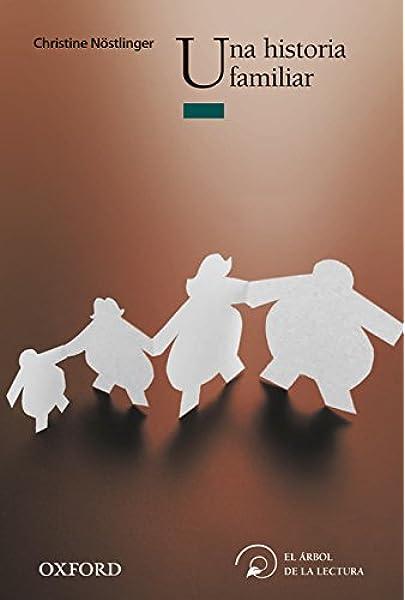 Una Historia familiar (El Árbol de la Lectura): Amazon.es: Nöstlinger, Christine, Delgado, María Luisa: Libros