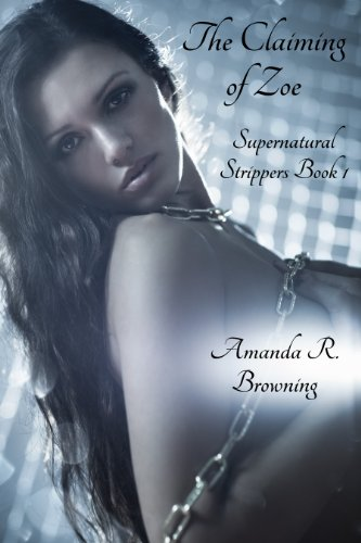 The Claiming of Zoe (Supernatural Strippers Series Book 1)