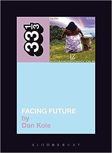 Israel Kamakawiwo'ole's Facing Future (33 1/3 series): Dan Kois