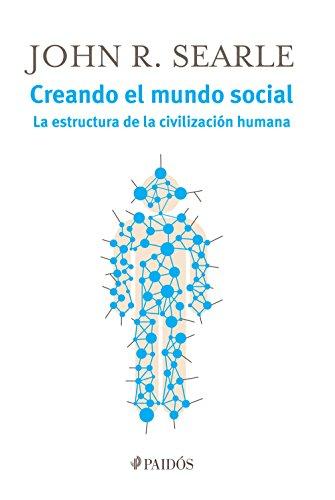 Amazon Com Creando El Mundo Social La Estructura De La