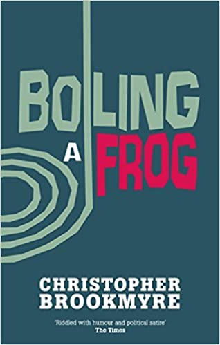 Boiling A Frog by Christopher Brookmyre (1-Aug-2002)