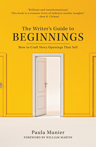 The Writer's Guide to Beginnings: How to Craft Story Openings That Sell (The Best Crafts To Make And Sell)