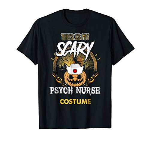 Funny Psych Nurse Shirt Scary Nursing Halloween Costume -